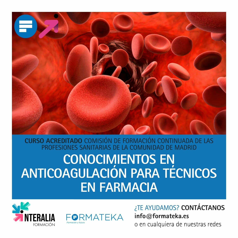 Conocimientos en anticoagulación para técnicos en farmacia - 16 Horas - 2,29 Créditos CFC
