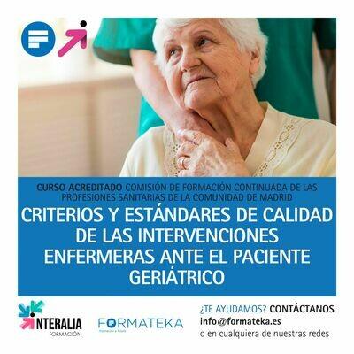 Criterios y estándares de calidad de las intervenciones enfermeras ante el paciente geriátrico - 48 Horas - 5,62 Créditos CFC
