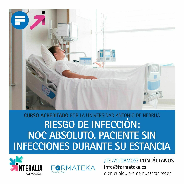 Riesgo de infección: Noc Absoluto. Paciente sin infecciones durante su estancia - 100 Horas - 4 Créditos CFC