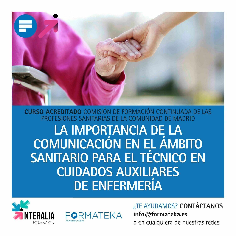 La importancia de la comunicación en el ámbito sanitario para el Técnico en Cuidados Auxiliares de Enfermería - 50 Horas - 4,95 Créditos CFC