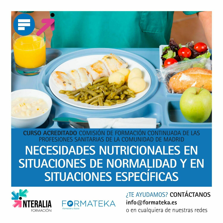 Necesidades nutricionales en situaciones de normalidad y en situaciones específicas - 50 Horas - 7,2 Créditos CFC