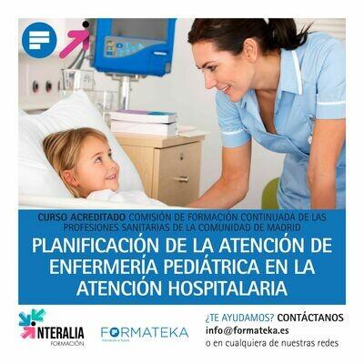 Planificación de la atención de enfermería pediátrica en la atención hospitalaria - 70 Horas - 7,02 Créditos CFC