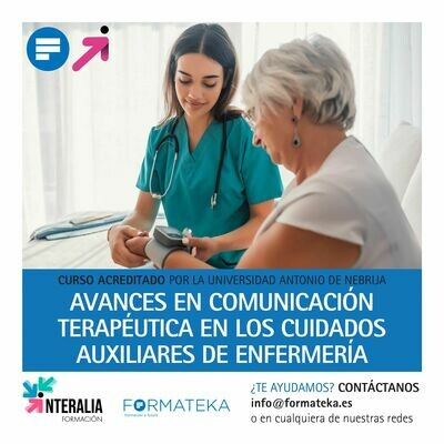 Avances en comunicación terapéutica en los cuidados auxiliares de enfermería - 100 Horas - 4 Créditos CFC