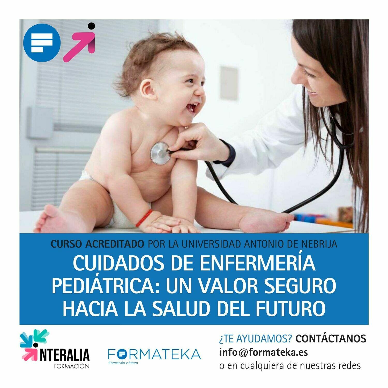 Cuidados de enfermería pediátrica: Un valor seguro hacia la salud del futuro - 100 Horas - 4 Créditos CFC