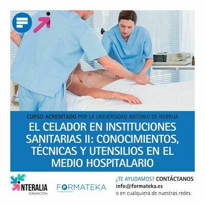 El celador en instituciones sanitarias II: Conocimientos, técnicas y utensilios en el medio hospitalario - 100 Horas - 4 Créditos CFC
