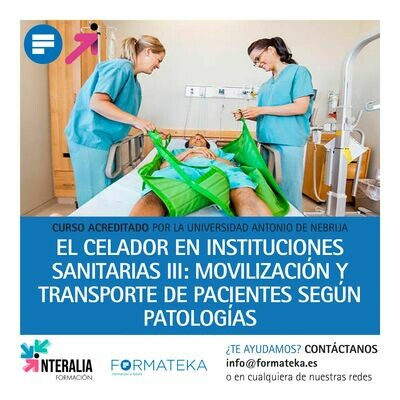 El celador en instituciones sanitarias III: Movilización y transporte de pacientes según patologías - 100 Horas - 4 Créditos CFC