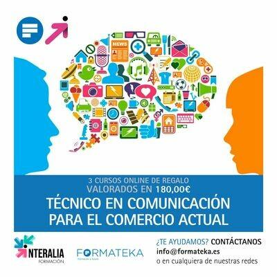 Técnico en comunicación para el comercio actual (10 Horas) + 3 cursos online gratis