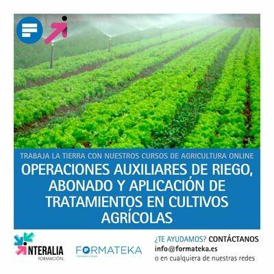 Operaciones auxiliares de riego, abonado y aplicación de tratamientos en cultivos agrícolas (60 Horas)