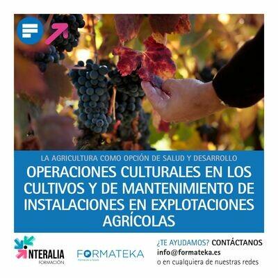 Operaciones culturales en los cultivos y de mantenimiento de instalaciones en explotaciones agrícolas (60 Horas)