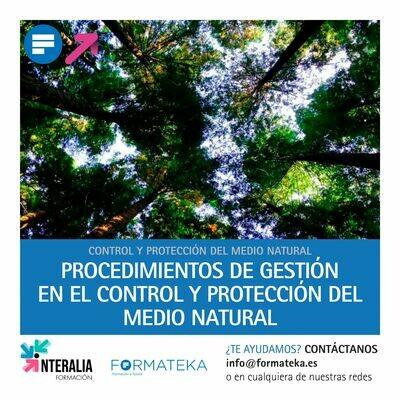 Procedimientos de gestión en el control y protección del medio natural (20 Horas)