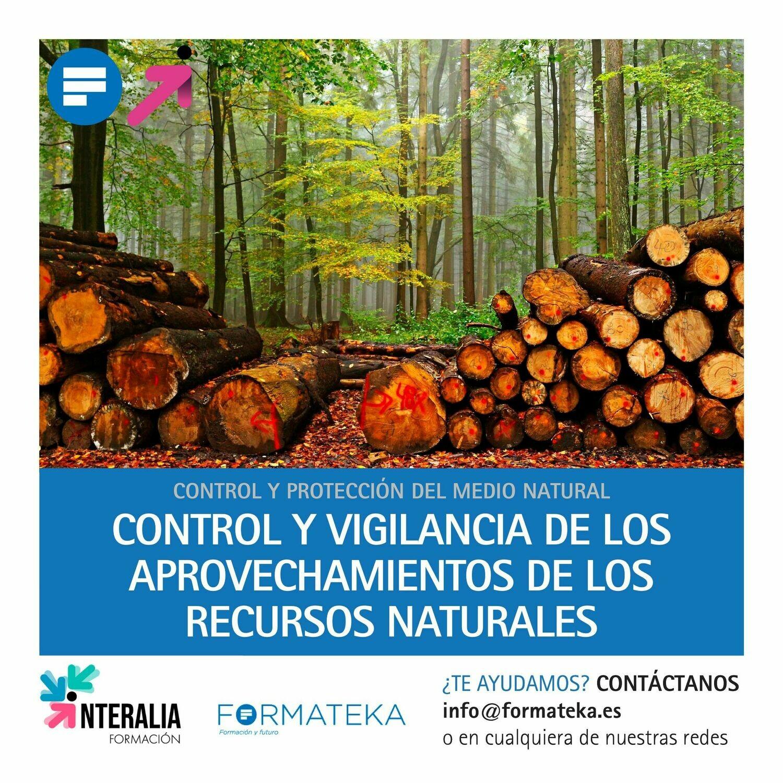 Control y vigilancia de los aprovechamientos de los recursos naturales (60 Horas)