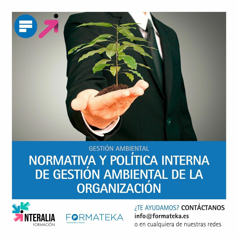 Normativa y política interna de gestión ambiental de la organización (50 Horas)