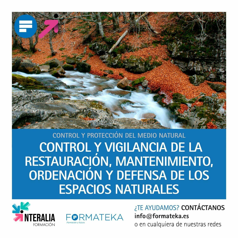 Control y vigilancia de la restauración, mantenimiento, ordenación y defensa de los espacios naturales (60 Horas)