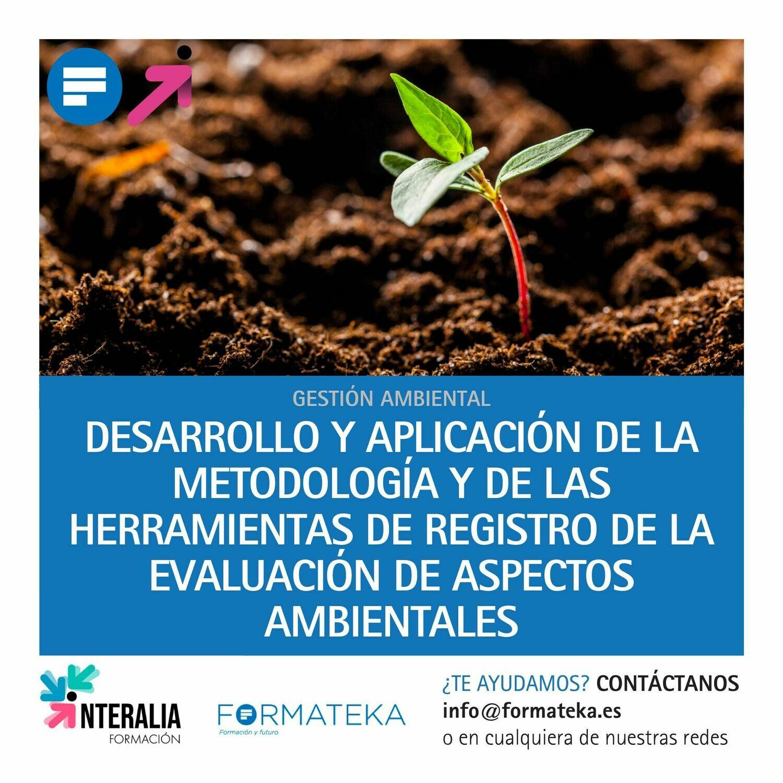 Desarrollo y aplicación de la metodología y de las herramientas de registro de la evaluación de aspectos ambientales (20 Horas)