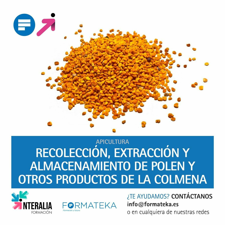Recolección, extracción y almacenamiento de polen y otros productos de la colmena (20 Horas)