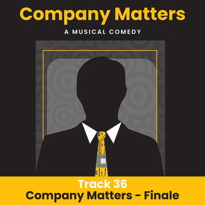 36 - Company Matters - Finale_Vocal Track