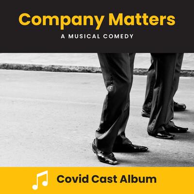 Company Matters Covid Cast Album