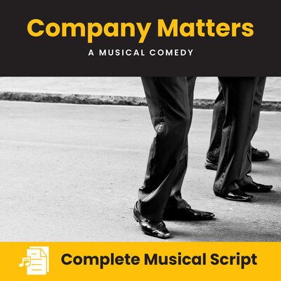 Company Matters Complete Musical Script
