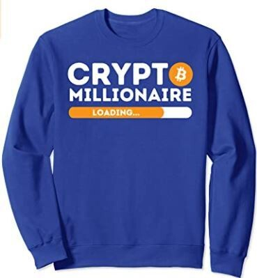 Crypto Millionaire Loading - BTC Trader Bitcoin Investor Sweatshirt