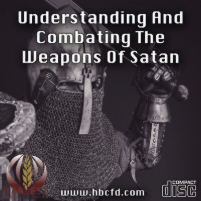 Understanding and Combating the Weapons of Satan