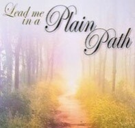 Lead Me in a Plain Path