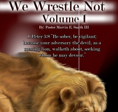 We Wrestle Not Volume I