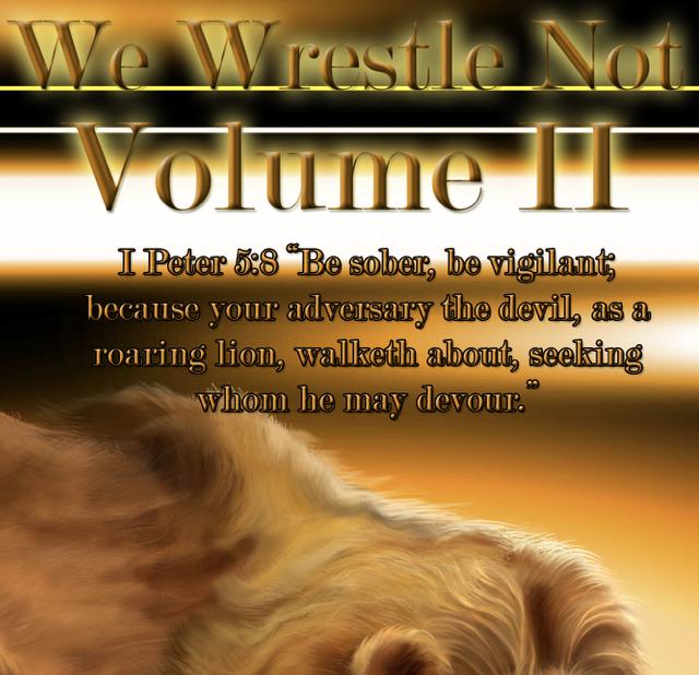 We Wrestle Not Volume II
