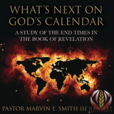 What's Next on God's Calendar: A Study of the End Times