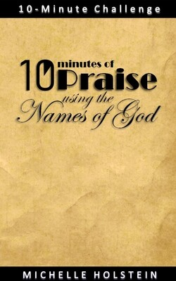 10 Minutes of Praise Using the Names of God