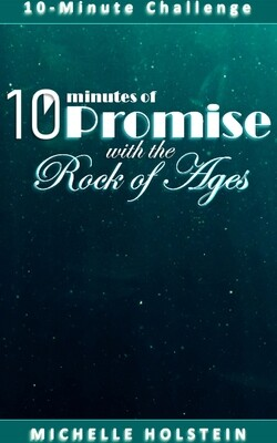 10 Minutes of Promise with the Rock of Ages