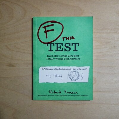 F This Test: Even More of the Very Best Totally Wrong Test Answers (Paperback)