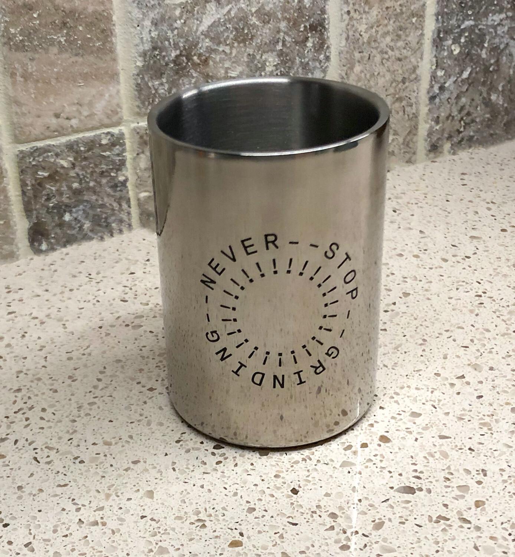Never Stop Grinding - Metal Mug