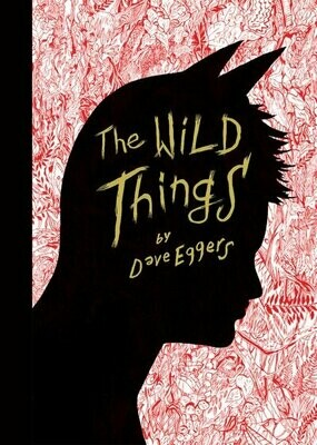 The Wild Things, by Dave Eggers