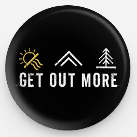 Get Out More Button