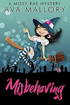 Misbehaving: A Missy Rae Mystery