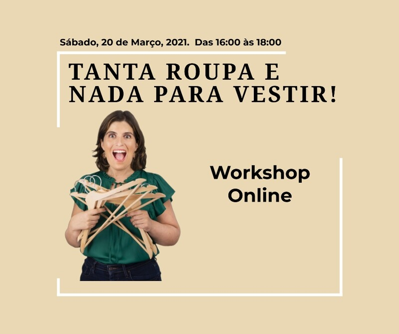 Tanta Roupa e Nada para Vestir!  Workshop - 20 março - Sábado