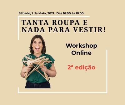 Tanta Roupa e Nada para Vestir!  Workshop - 2ª edição - 1 de maio - Sábado