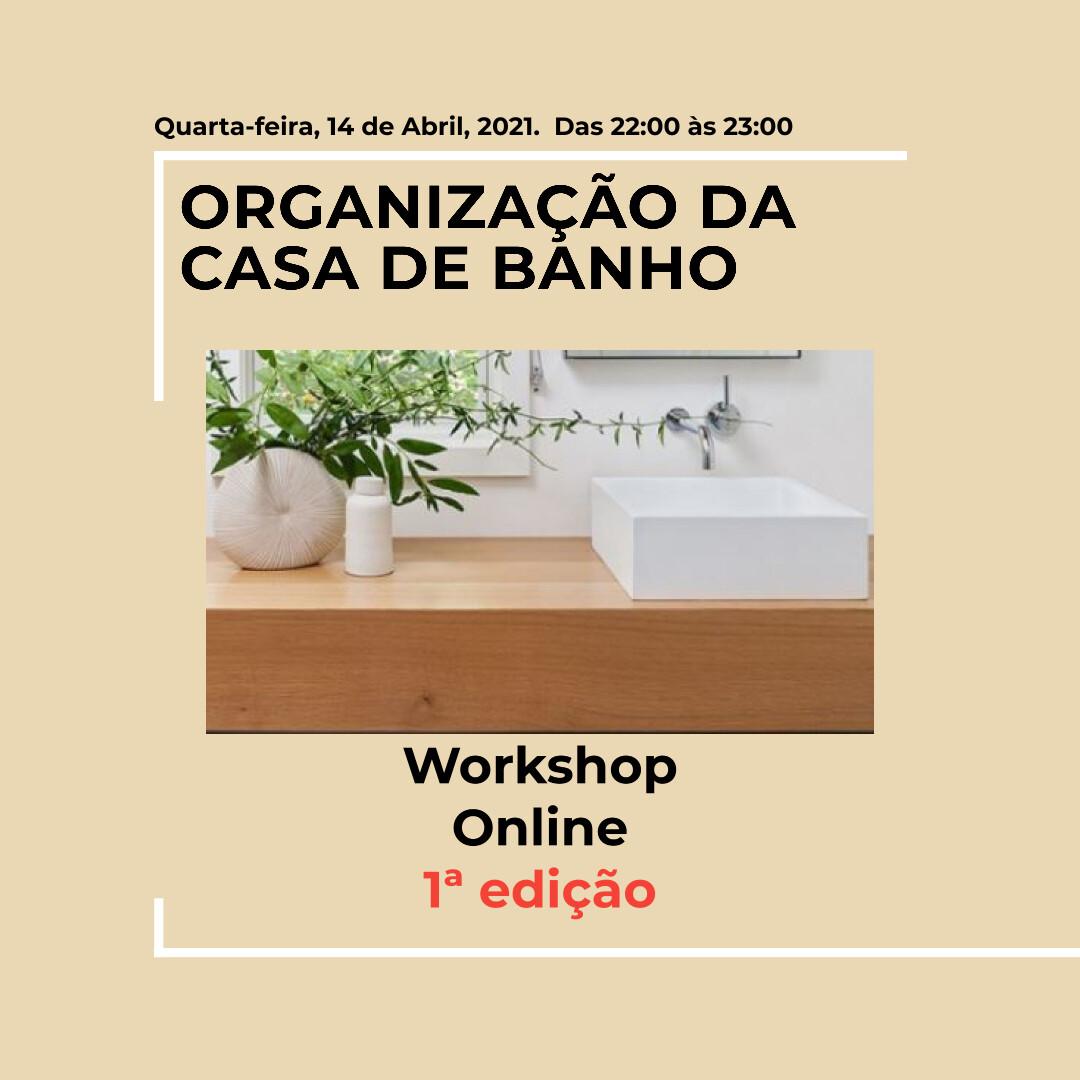 Organização da Casa de Banho - Workshop - 14 de abril
