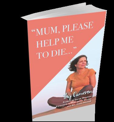 Mum, Please Help Me Die