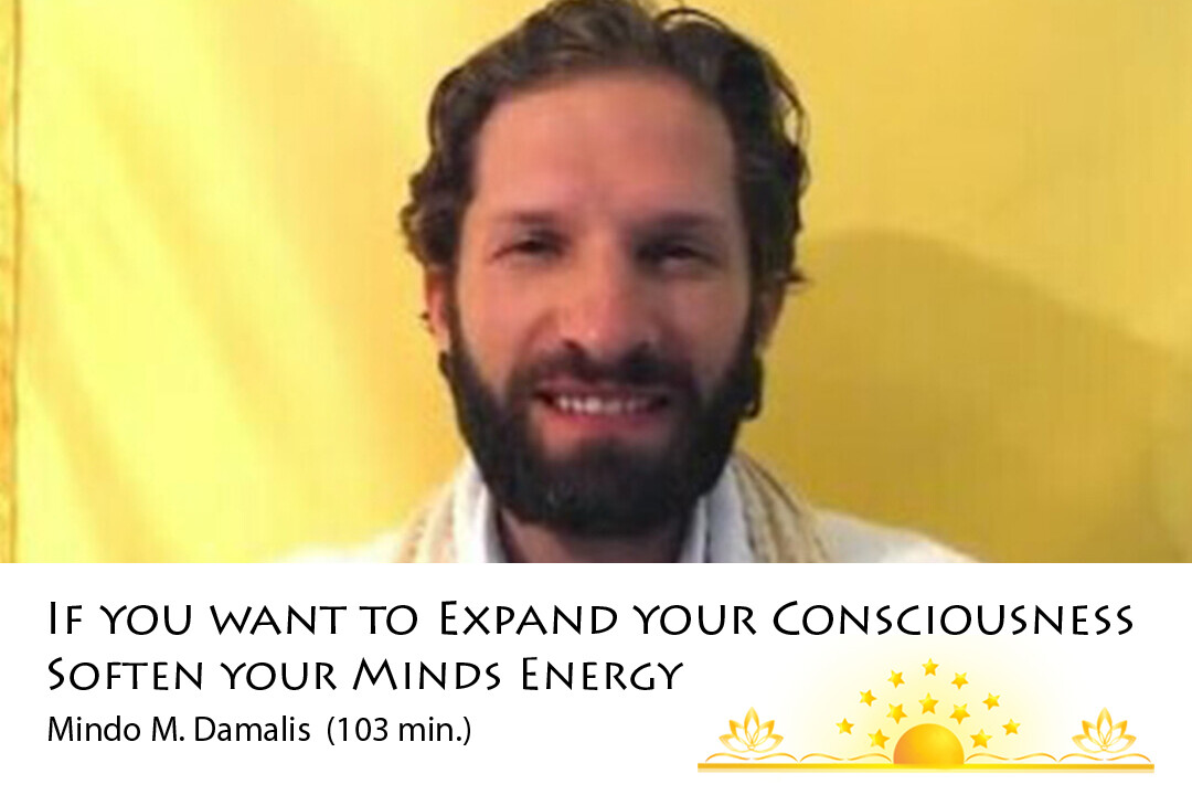 To Expand Your Consciousness - Soften Your Mind's Energy