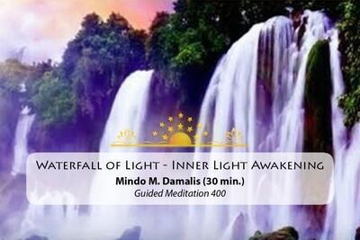 Waterfall of Light Guided Meditation - Inner Light Awakening (400)