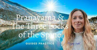 Pranayama & The Three Locks of The Spine | Guided Practice