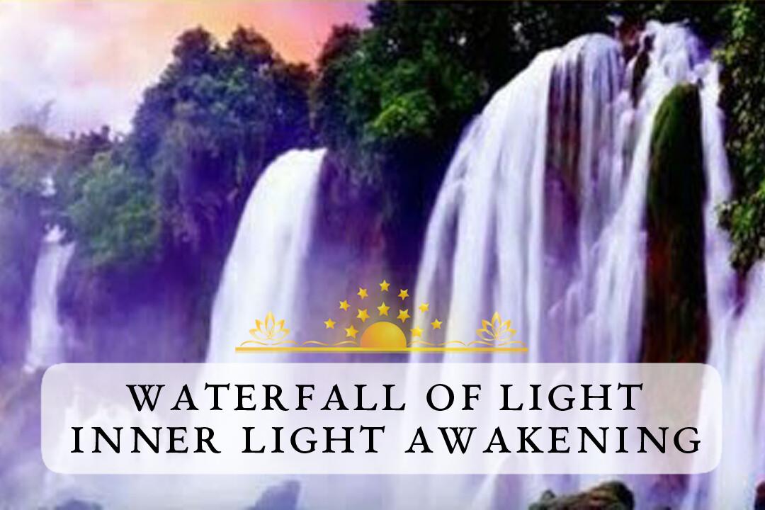 Waterfall of Light Guided Meditation - Inner Light Awakening
