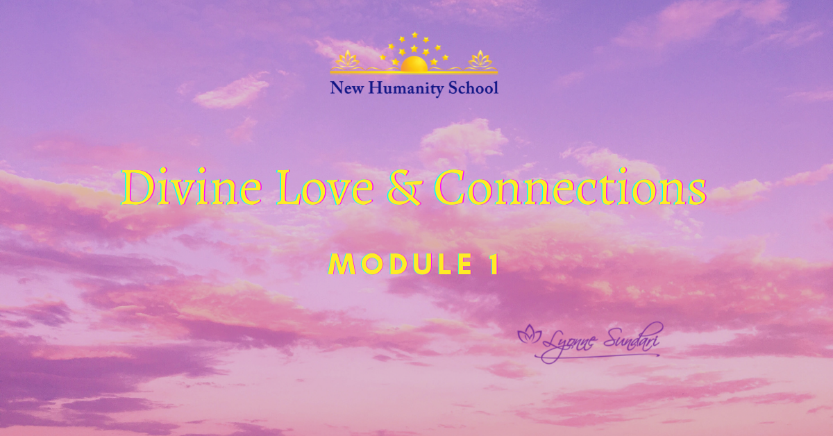 Relationship Course, Module 1: Divine Love and Connections