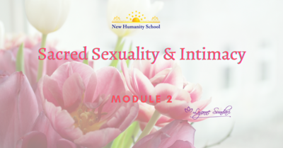 Relationship Course, Module 2: Sacred Sexuality and Intimacy