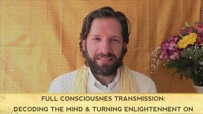 Full Consciousness Transmission: Decoding the Mind & Turning Enlightenment ON