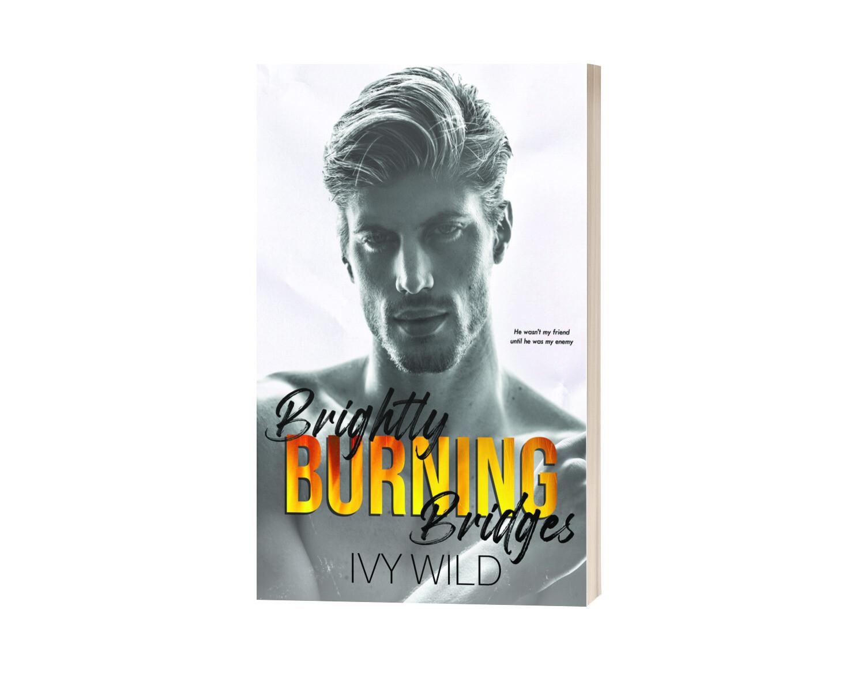 Brightly Burning Bridges Signed Paperback