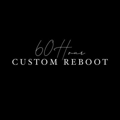 60 Hour Custom Reboot Kit **US SHIPPING INCLUDED
