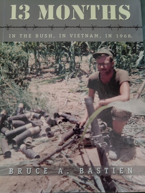 13 Months- in the Bush, in Vietnam, in 1968