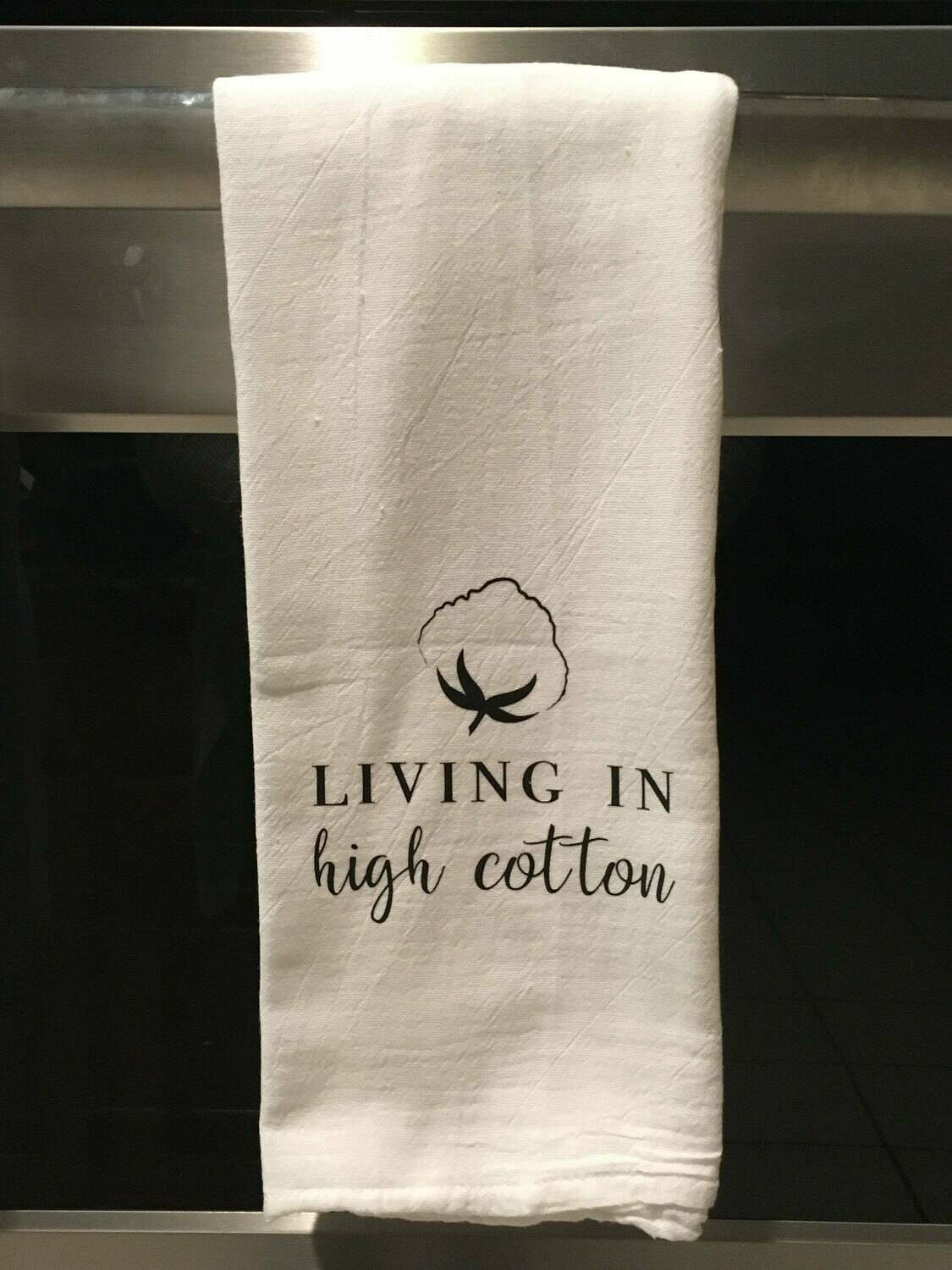Living in high cotton tea towel